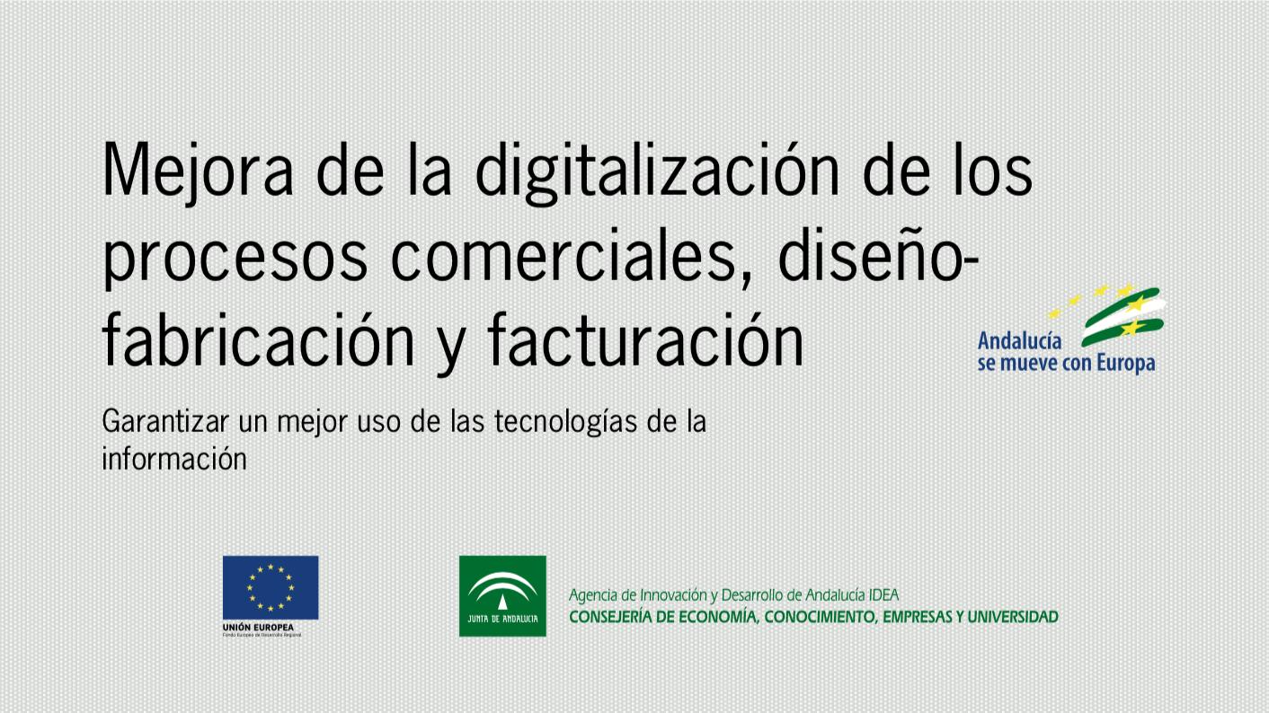 Mejora de la digitalización de los procesos comerciales, diseño-fabricación y facturación